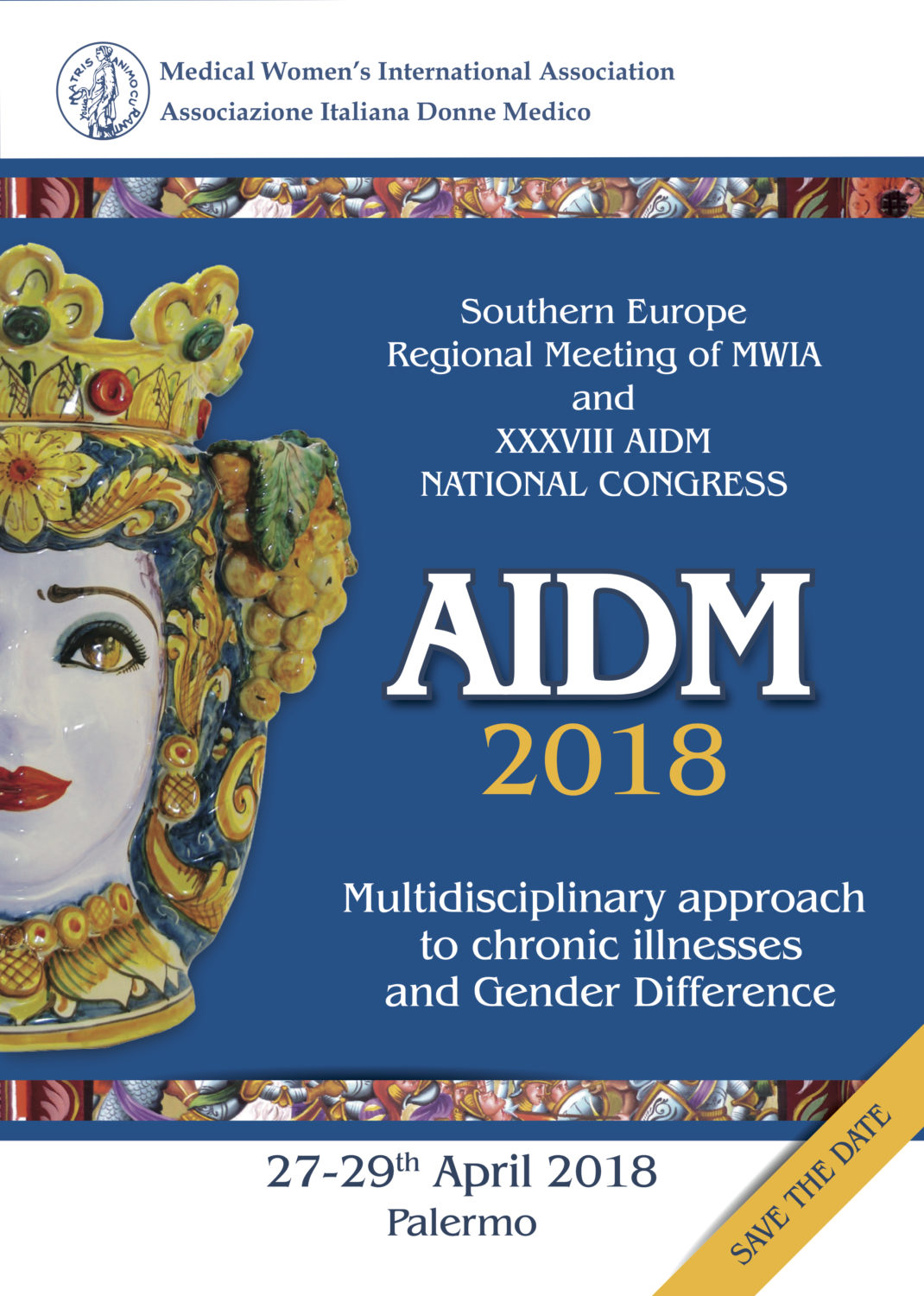 save the date - Southern Europe Regional Meeting of MWIA and XXXVIII AIDM NATIONAL CONGRESS 2018 Multidisciplinary approach to chronic illnesses and Gender Difference